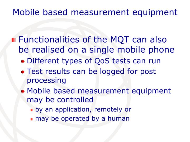 Mobile based measurement equipment