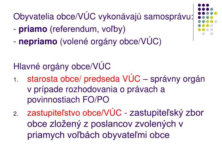Obyvatelia obce/VÚC vykonávajú samosprávu: