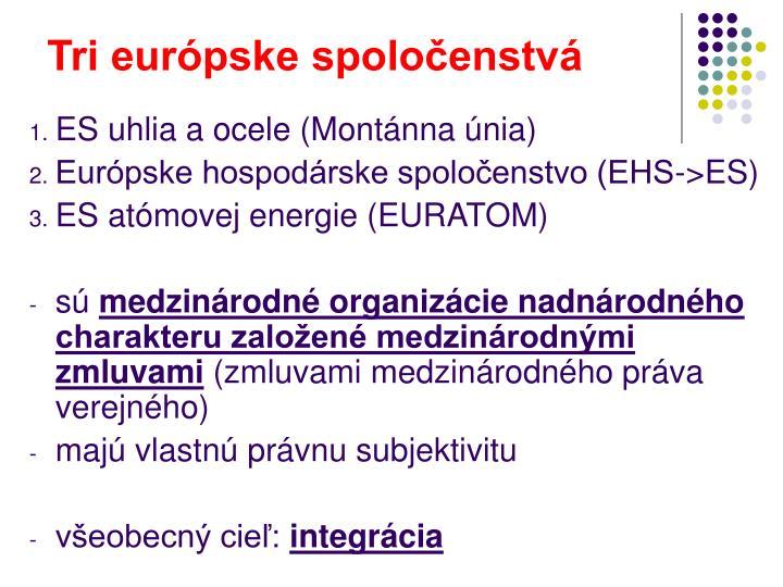 Tri európske spoločenstvá