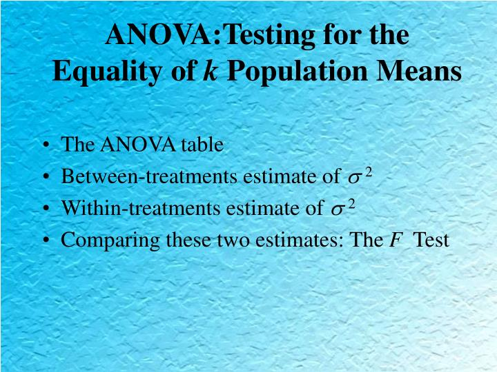 ANOVA:Testing for the Equality of