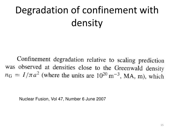 Degradation of confinement with density