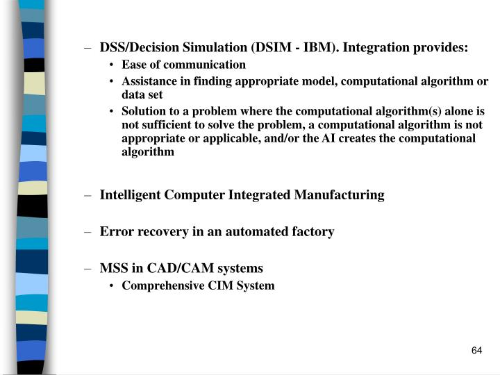 DSS/Decision Simulation (DSIM - IBM). Integration provides: