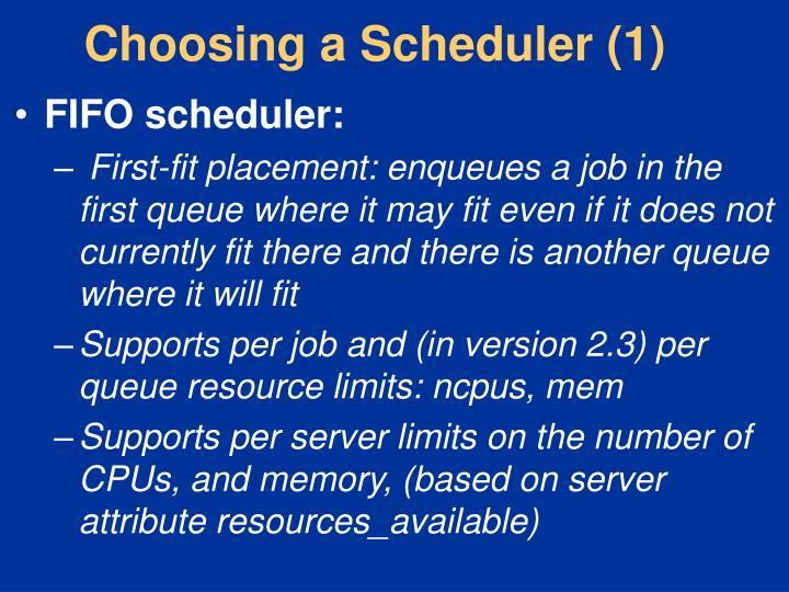 Choosing a Scheduler (1)