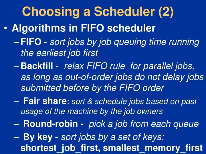 Choosing a Scheduler (2)
