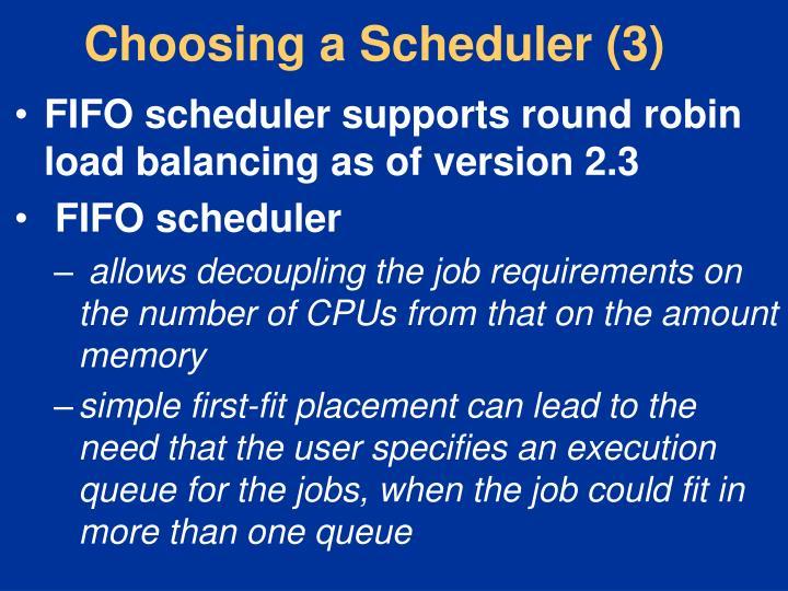 Choosing a Scheduler (3)