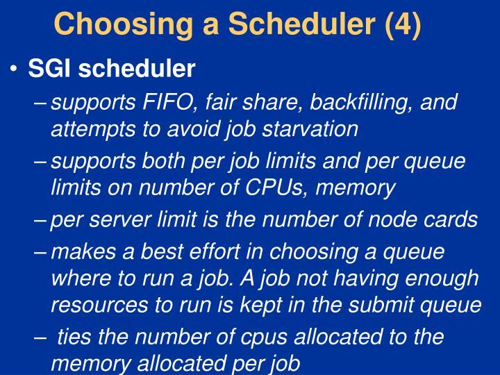 Choosing a Scheduler (4)