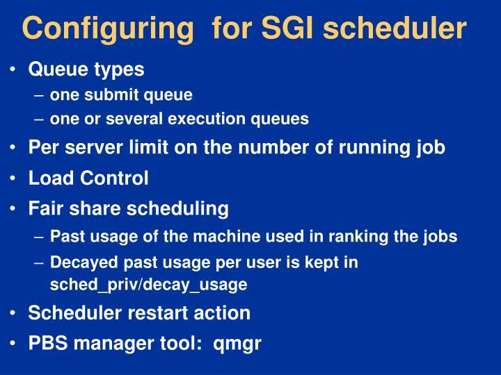 Configuring  for SGI scheduler