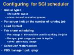 configuring for sgi scheduler