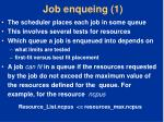 job enqueing 1