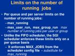 limits on the number of running jobs