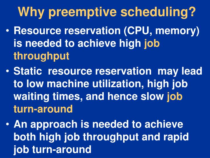 Why preemptive scheduling?