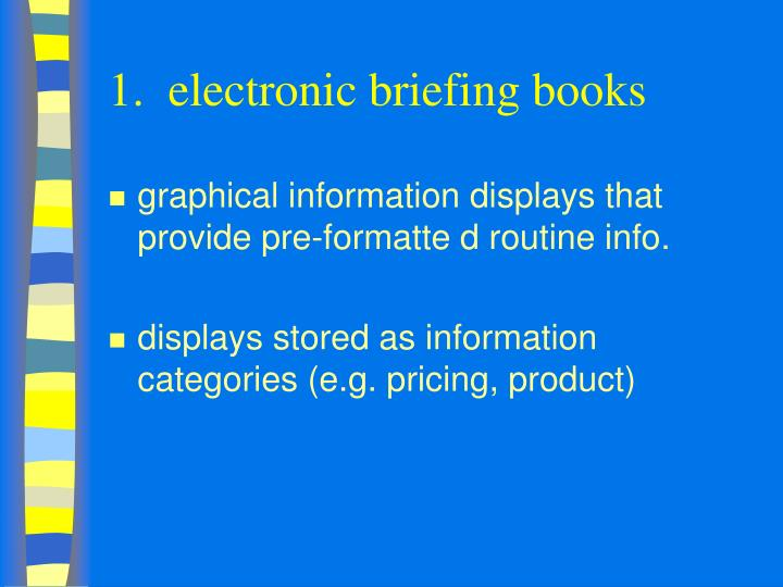 1.  electronic briefing books