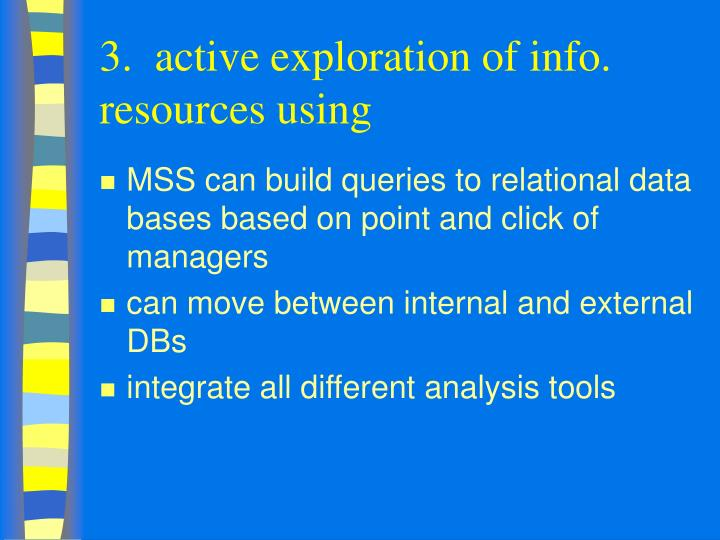 3.  active exploration of info. resources using