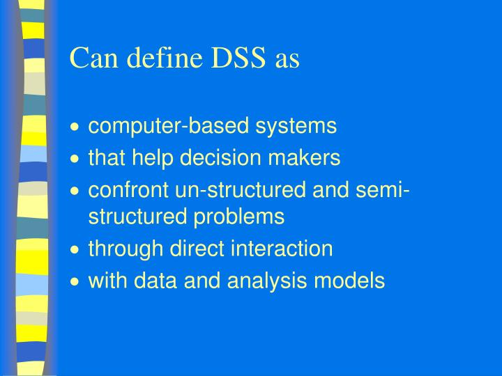 Can define DSS as
