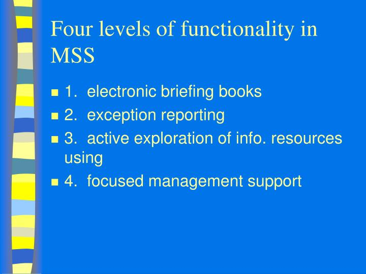 Four levels of functionality in MSS