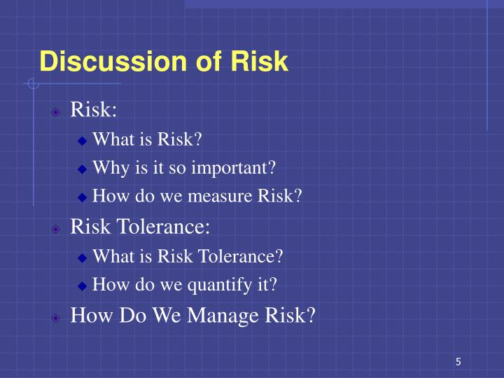 Discussion of Risk