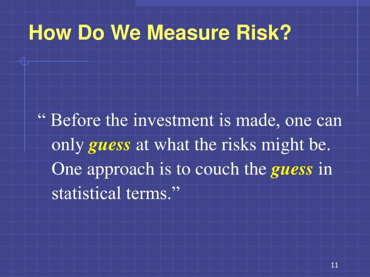 How Do We Measure Risk?