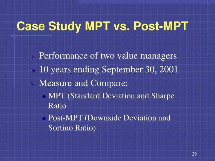 Case Study MPT vs. Post-MPT