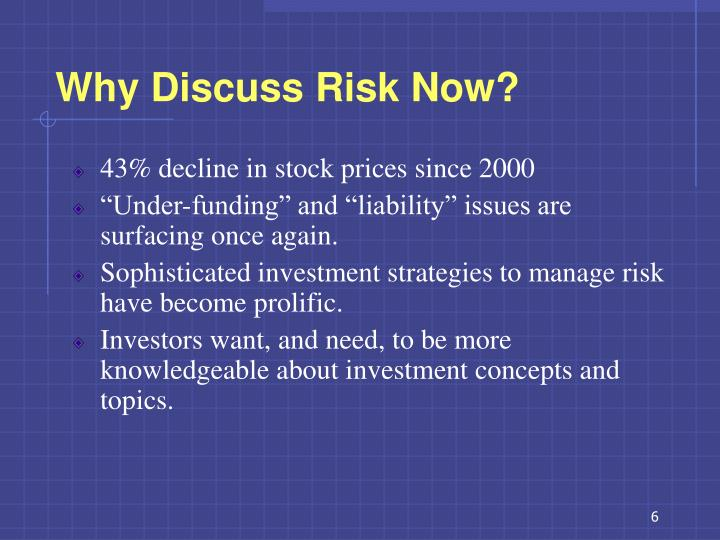 Why Discuss Risk Now?