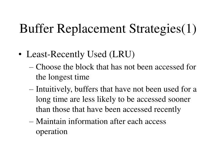 Buffer Replacement Strategies(1)
