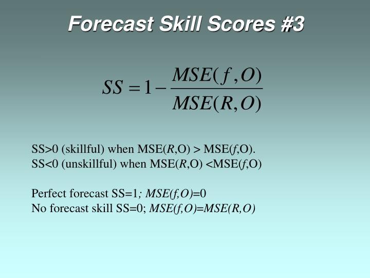 Forecast Skill Scores #3
