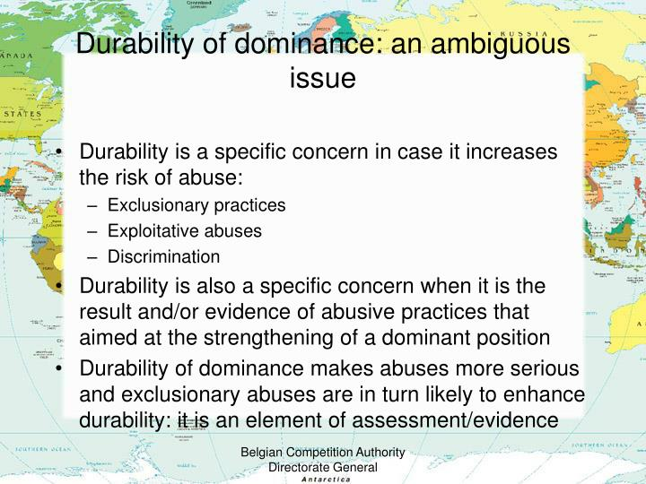 Durability of dominance: an ambiguous issue