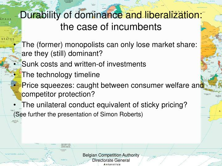 Durability of dominance and liberalization: the case of incumbents