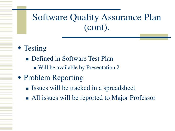 Software Quality Assurance Plan (cont).