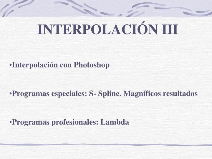 INTERPOLACIÓN III
