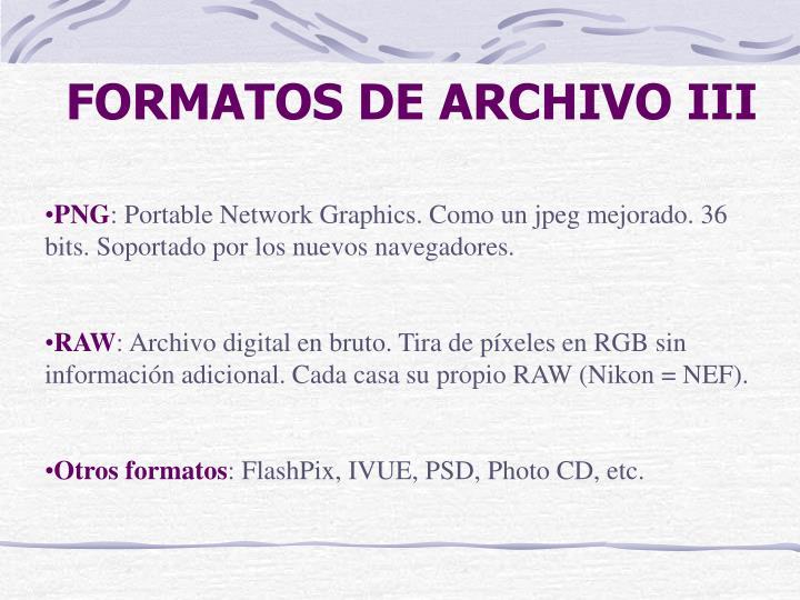 FORMATOS DE ARCHIVO III