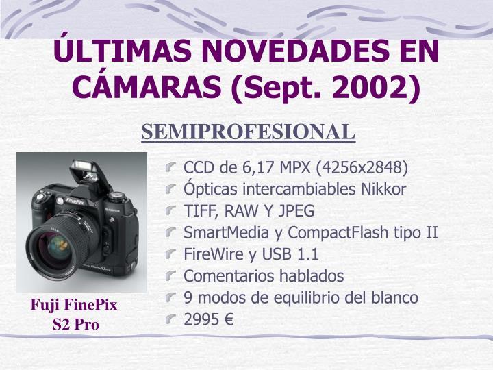 ÚLTIMAS NOVEDADES EN CÁMARAS (Sept. 2002)
