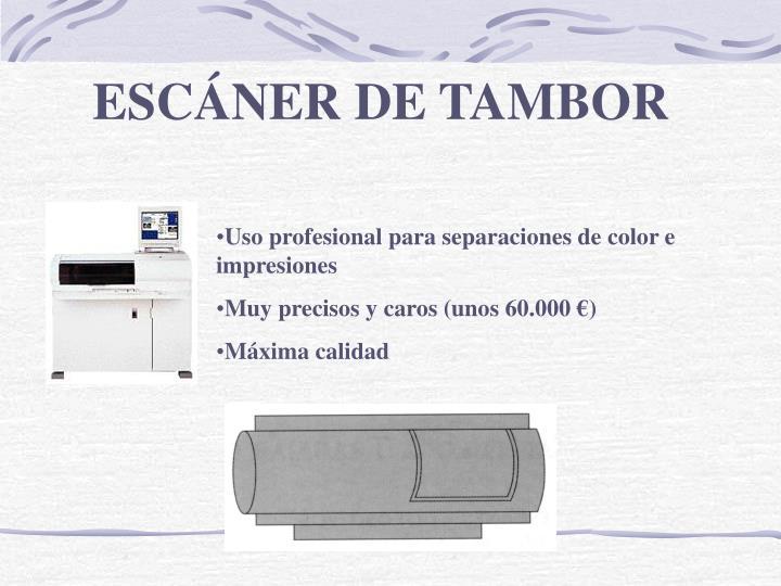 ESCÁNER DE TAMBOR