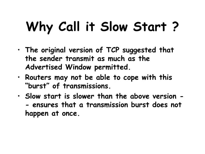 Why Call it Slow Start ?