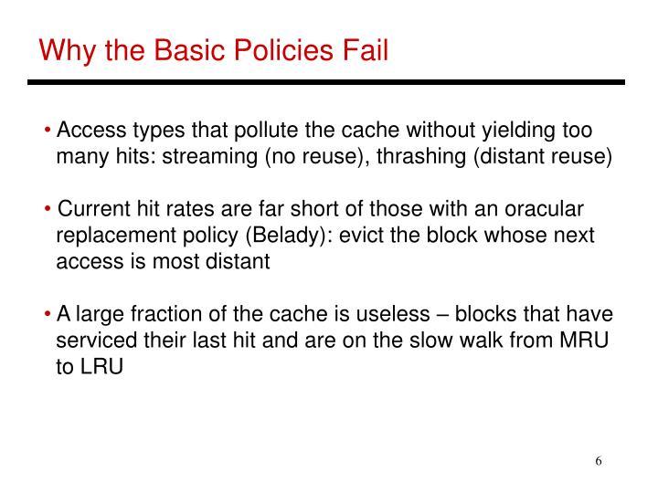 Why the Basic Policies Fail