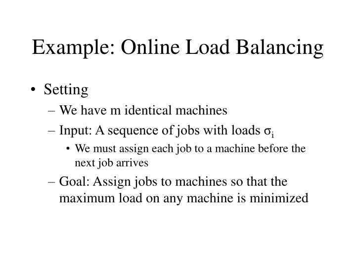 Example: Online Load Balancing