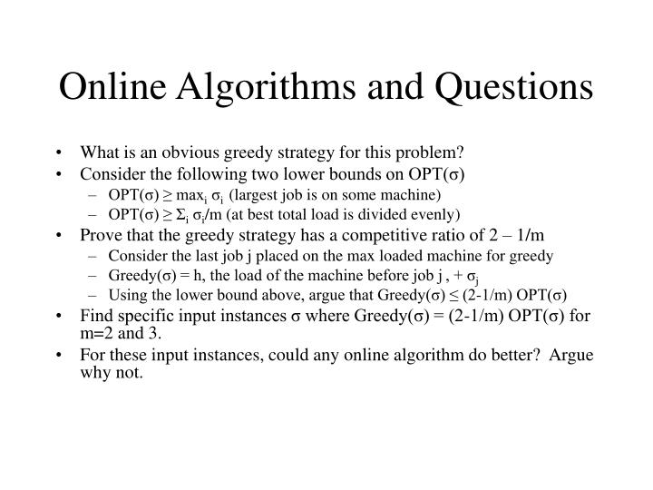 Online Algorithms and Questions