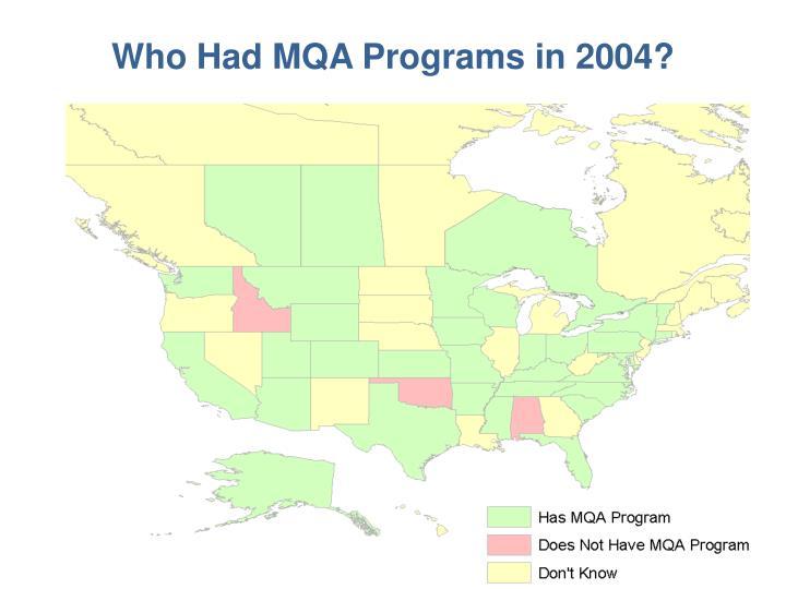 Who Had MQA Programs in 2004?