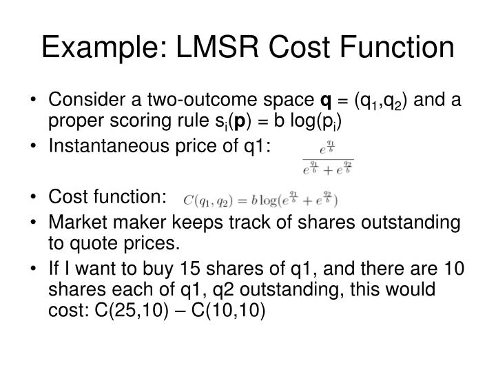 Example: LMSR Cost Function
