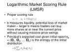 logarithmic market scoring rule lmsr
