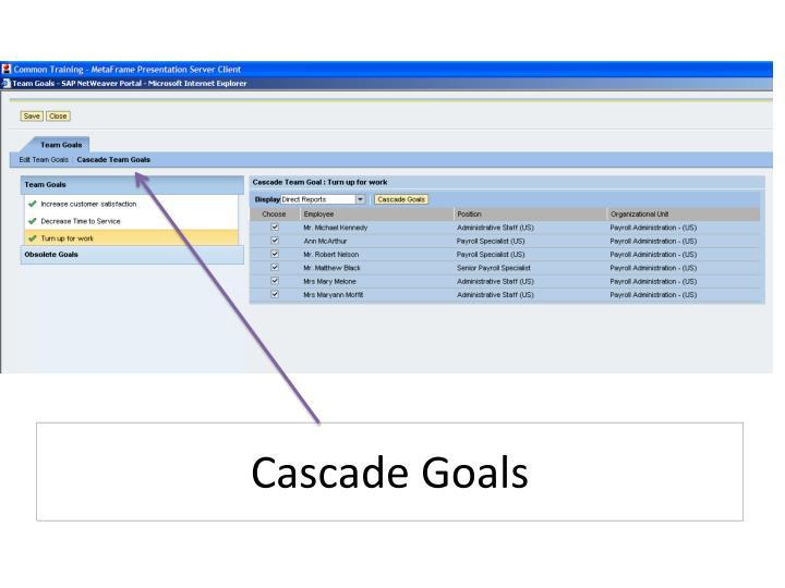 Cascade Goals