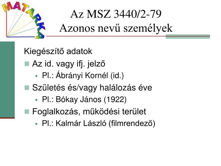 Az MSZ 3440/2-79                      Azonos nevű személyek