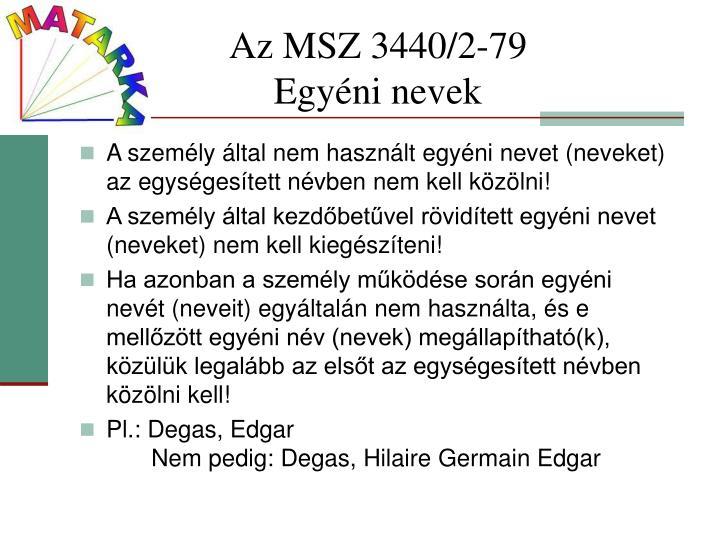 Az MSZ 3440/2-79                     Egyéni nevek