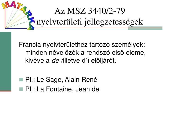 Az MSZ 3440/2-79             nyelvterületi jellegzetességek