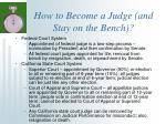 how to become a judge and stay on the bench