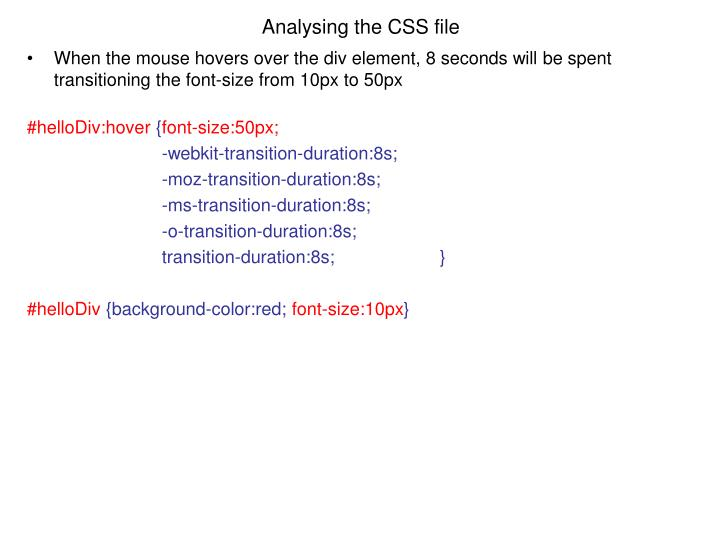 When the mouse hovers over the div element, 8 seconds will be spent transitioning the font-size from 10px to 50px