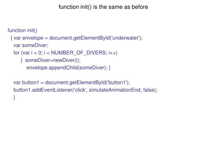 function init() is the same as before