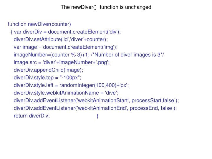 The newDiver()  function is unchanged