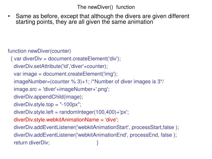 The newDiver()  function