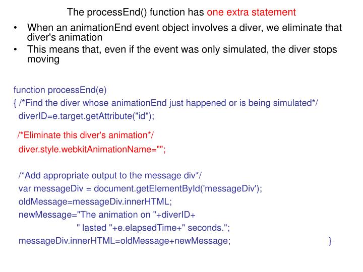 The processEnd() function has