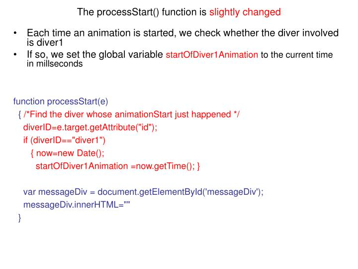 The processStart() function is